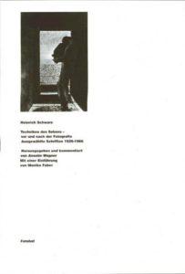 Heinrich Schwarz: Techniken des Sehens – vor und nach der Fotografie